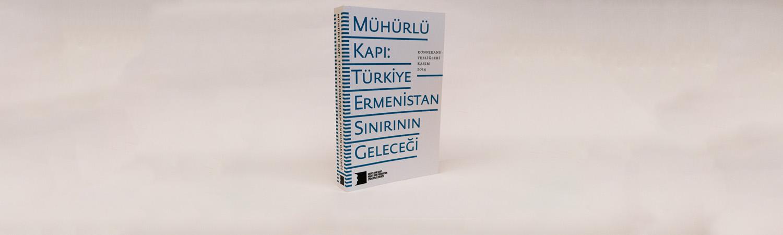 'Mühürlü Kapı: Türkiye-Ermenistan Sınırının Geleceği' kitabı okuyucuyla buluştu