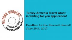 Turkey-Armenia Travel Grant is waiting for your application
