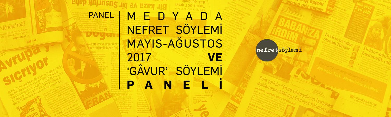Medyada nefret söylemi Mayıs-Ağustos 2017 ve 'gâvur' söylemi paneli 30 Kasım'da