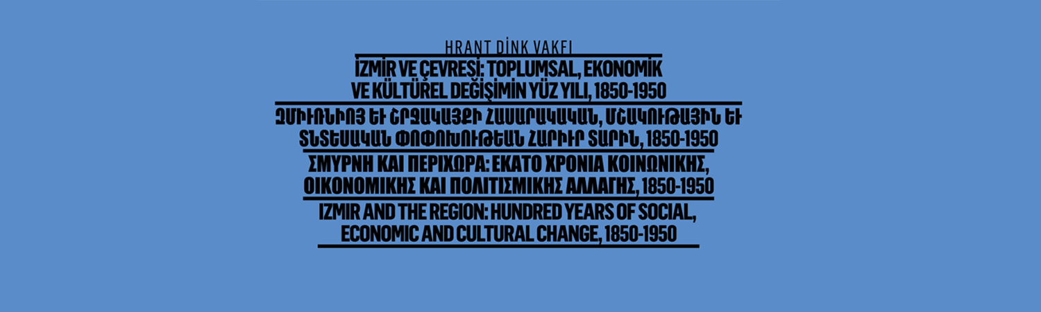 Izmir and the Region: Hundred Years of Social, Economic and Cultural Change Conference is on 24-25 November