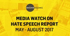 Media Watch on Hate Speech Report May-August 2017 is published